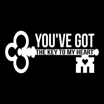 Long Distance Relationship Quotes T-shirt: You've Got The Key To My Heart by drakouv