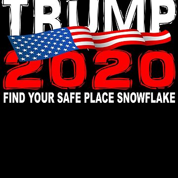 TRUMP 2020 Find Your Safe Place Snowflake by galleryOne