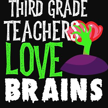 3rd Grade Teachers Love Brains Funny Halloween Teacher Tshirt Funny Holiday Scary Teacher Tee School by normaltshirts