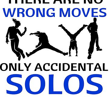 Dance No Wrong Moves Only Accidental Solos Dancing Dancer by KanigMarketplac