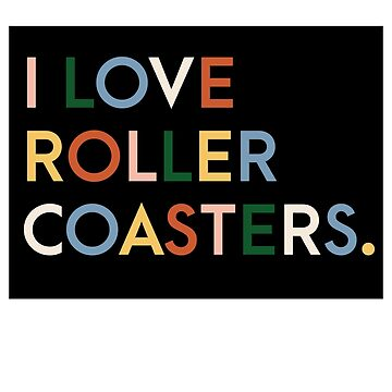 I love roller coasters rainbow modern text by rosalynnllc