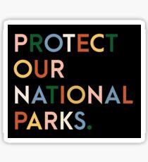Schützen Sie unsere Nationalparks - moderne Schrift Regenbogenfarben Sticker