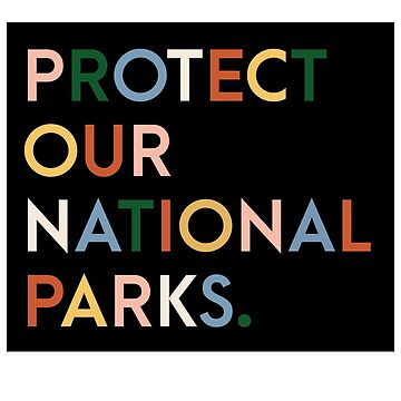 Protect our national parks - modern font rainbow colors by rosalynnllc