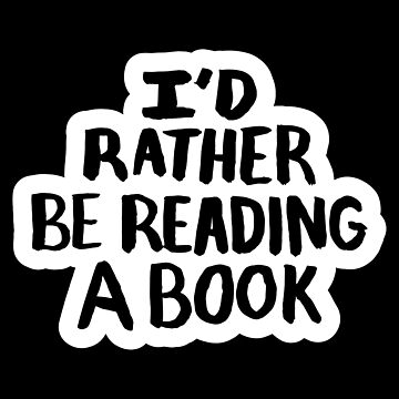 I'd rather be reading a book by Sketchbrooke