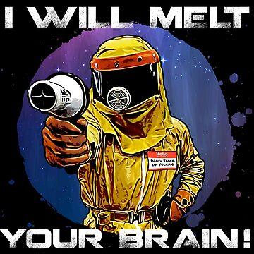 I will melt your brain! by CreativeSpero