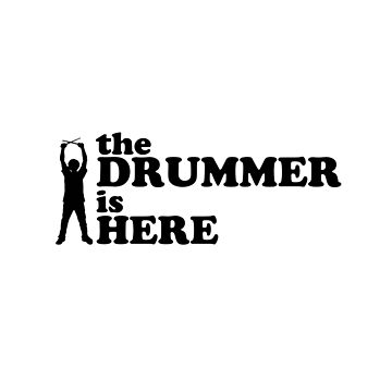 The Drummer Is Here - Rock And Roll by WordvineMedia