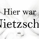 Nietzsche was never here by PCollection