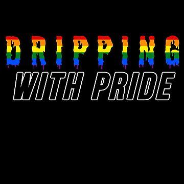 GAY dripping with Pride by partainkm