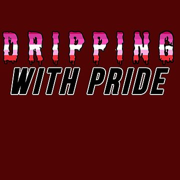 LESBIAN dripping with Pride by partainkm