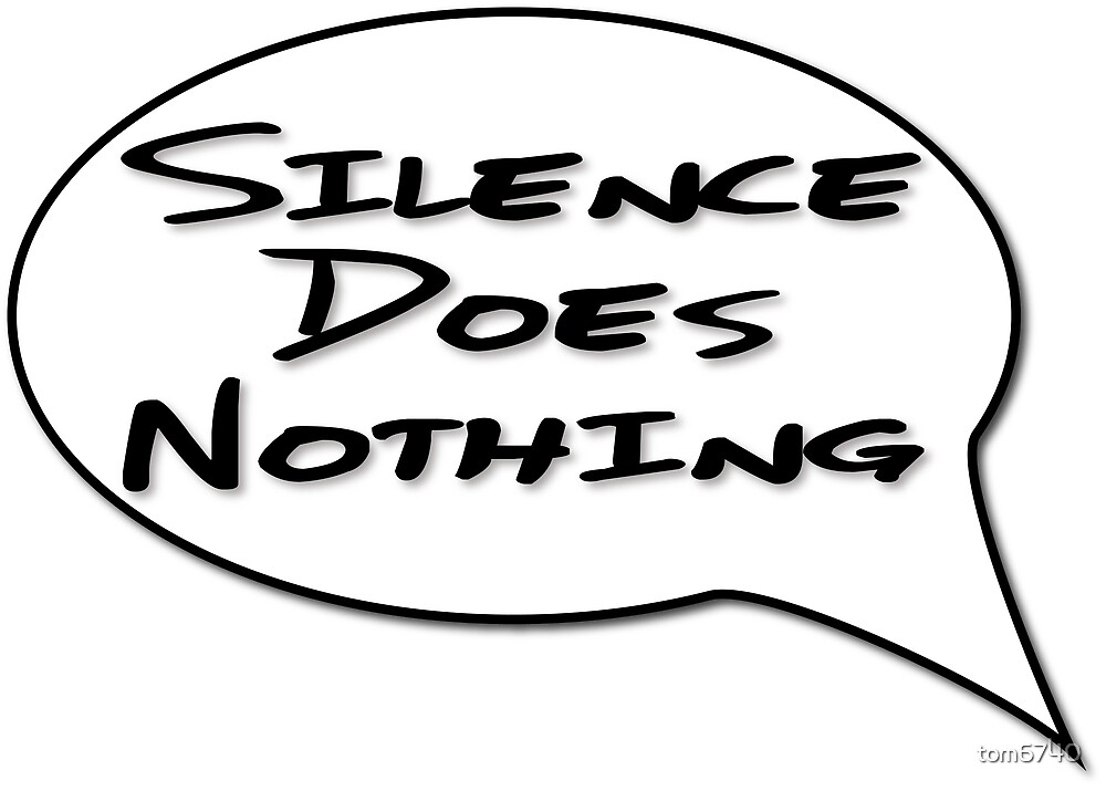 Silence Does Nothing by tom6740