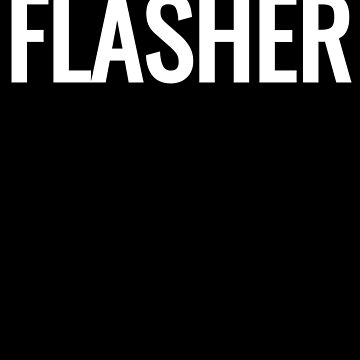 Flasher Text Photography Funny Photographer by zot717