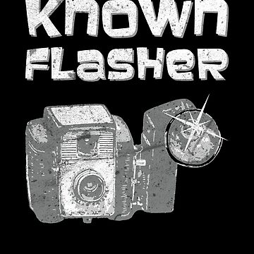 Known Flasher Camera Photo Funny Photographer by zot717