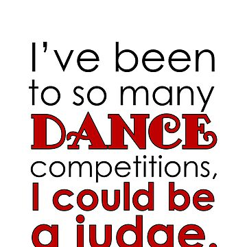 Funny Dance Mom Dad Judge by Dancethoughts