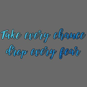 deep quotes take every chance by untagged-shop