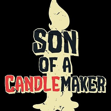 Son of a Candlemaker (v1) by BlueRockDesigns