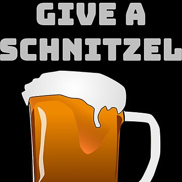 Beer Sayings Oktoberfest I don`t give a schnitzel shirt by hourglass7