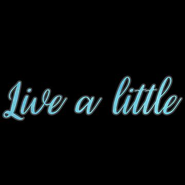 live a little deep quotes by untagged-shop
