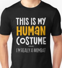 This Is My Human Costume I'm Really A Wombat Unisex T-Shirt