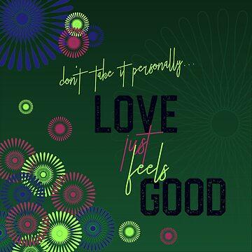 Love just feels good by hellcom