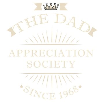 The Dad Appreciation Society T-Shirt by mia1949