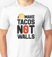 Make Tacos Not Walls Unisex T-Shirt