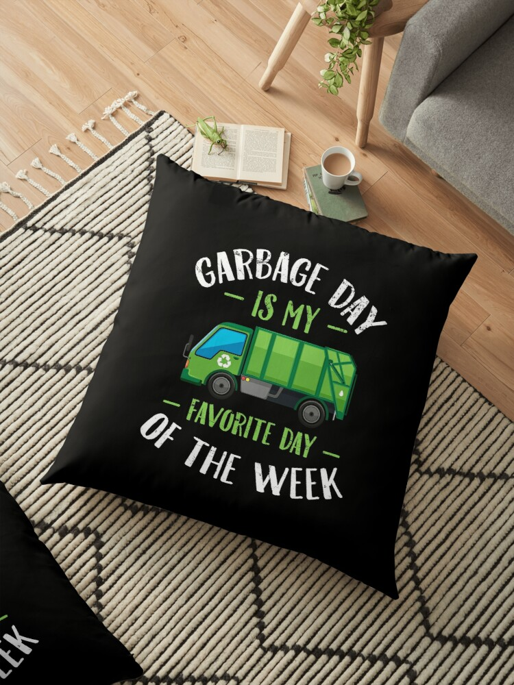'Garbage day is my favorite day of the week - Garbage truck' Floor Pillow  by alexmichel