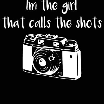 Photographer Girl that Calls the Shots Woman Photographer by stacyanne324