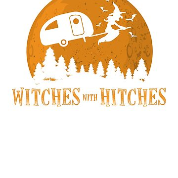 Halloween Camping T-Shirt Witches With Hitches Funny Gift by BlueBerry-Pengu