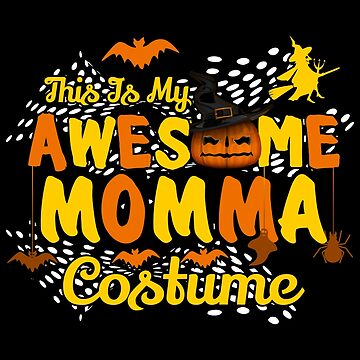 This is My Awesome Momma Costume Funny Gift  by BBPDesigns