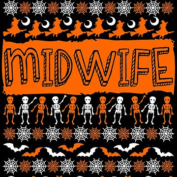 Cool Midwife Ugly Halloween Gift by BBPDesigns