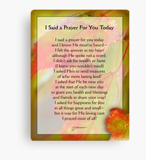 I Said a Prayer For You Today - Inspirational Canvas Print