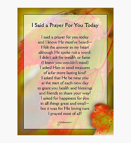 I Said a Prayer For You Today - Inspirational Photographic Print