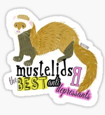 Mustelids are The best antidepressants Pegatina