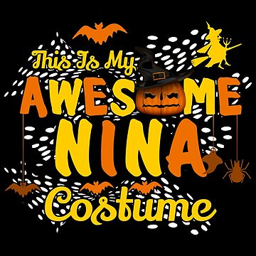 This is My Awesome Nina Costume Funny Gift  by BBPDesigns