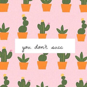 You don't succ(ulent) by azaleas