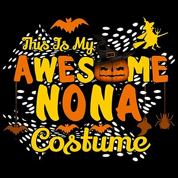 This is My Awesome Nona Costume Funny Gift  by BBPDesigns