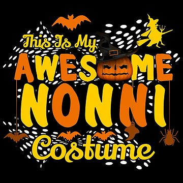 This is My Awesome Nonni Costume Funny Gift  by BBPDesigns