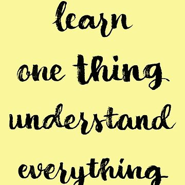 Learn one thing, understand everything by hazelong