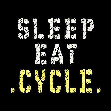 Eat, Sleep, Cycle by SmartStyle
