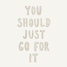 Just Go For It Light by meandthemoon