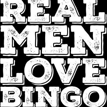 Bingo Funny Design Mens - Real Men Love Bingo by kudostees