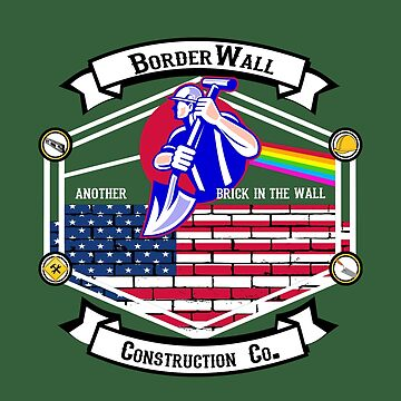 Border Wall Construction Company  by ThreadsNouveau