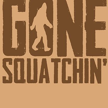 Gone Squatchin ' von TheFlying6