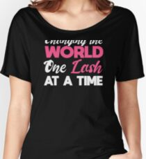 Esthetician Lashes Changing the World One Lash At A Time Eyelashes Makeup Women's Relaxed Fit T-Shirt