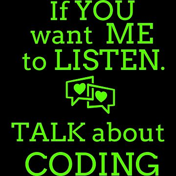 Talk Coding T Shirts. Gift Ideas for Coders Talk & Code. by Bronby