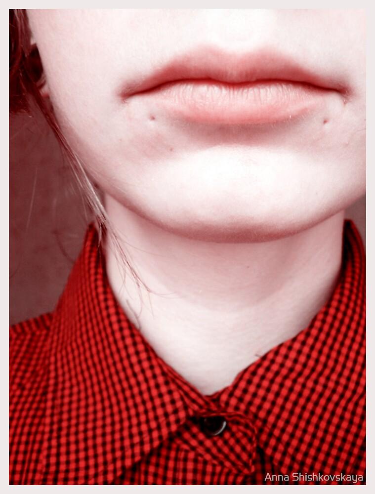 big lips....strange by Anna Shishkovskaya
