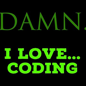 Coding Fans T Shirts. Cool Cute Gifts Ideas for Coders. by Bronby
