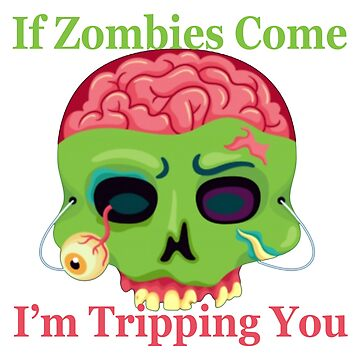 If Zombies Come I'm tripping You by fairytaleworld