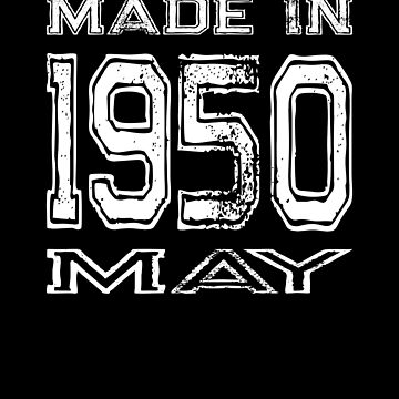 Birthday Celebration Made In May 1950 Birth Year by FairOaksDesigns