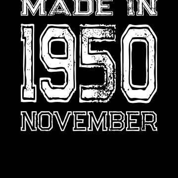 Birthday Celebration Made In November 1950 Birth Year by FairOaksDesigns